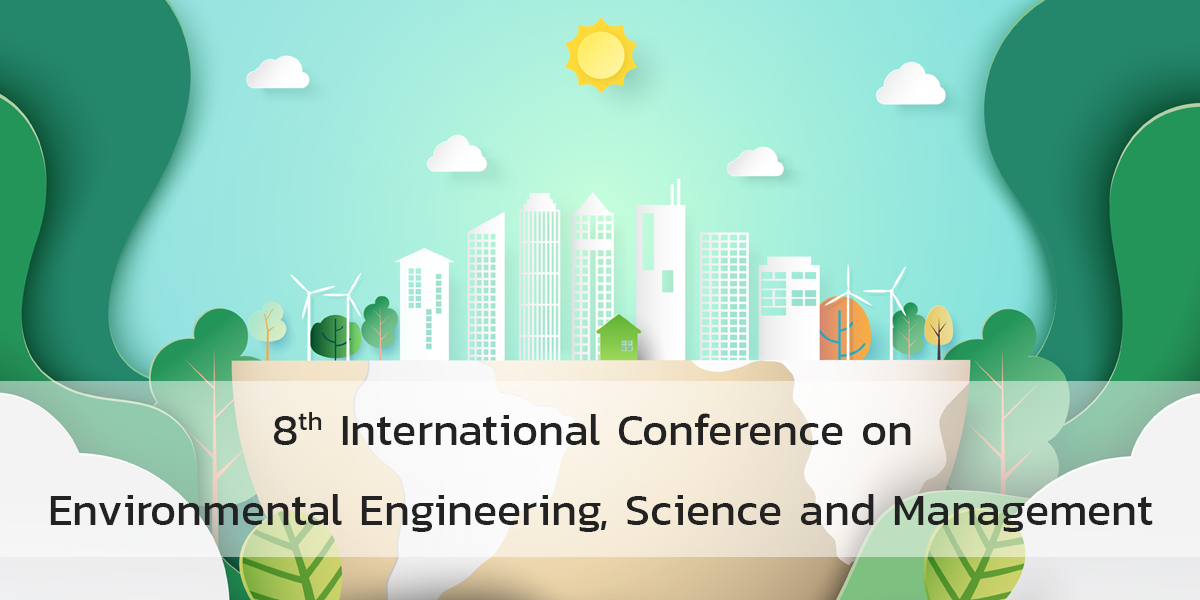 The 8th International Conference on Environmental Engineering, Science and Management